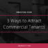 3 Ways to Attract Commercial Tenants in the Boston Market