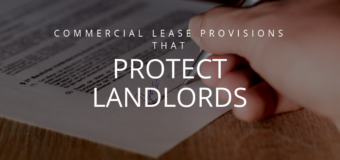Commercial Lease Provisions that Protect Landlords