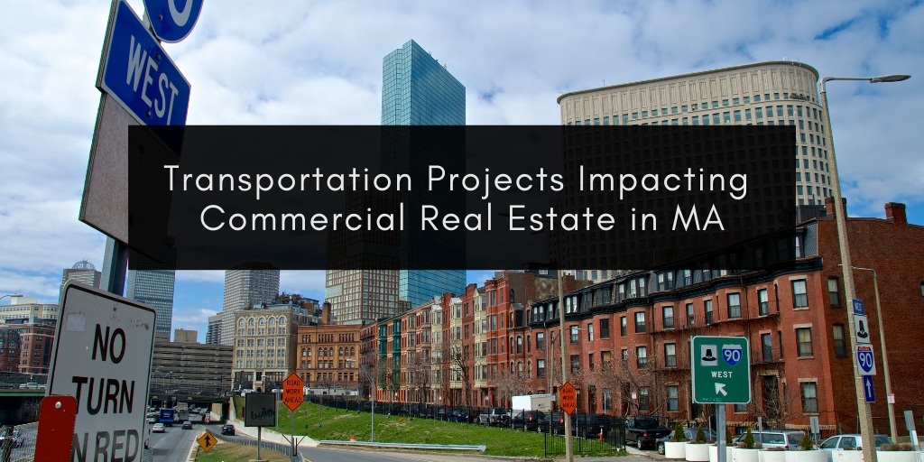 Transportation Projects Impacting Commercial Real Estate in MA